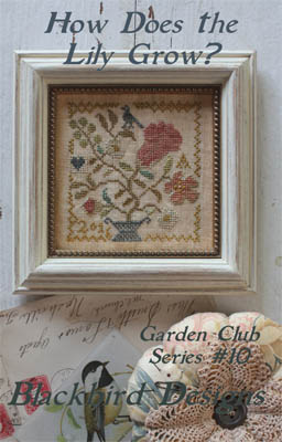 Blackbird Designs - Garden Club Series #10 - How Does the Lily Grow?