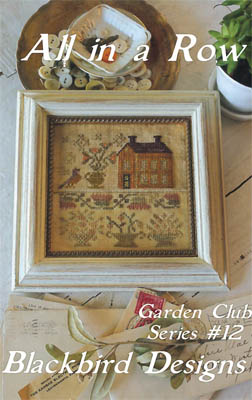 Blackbird Designs - Garden Club Series #12 - All in a Row
