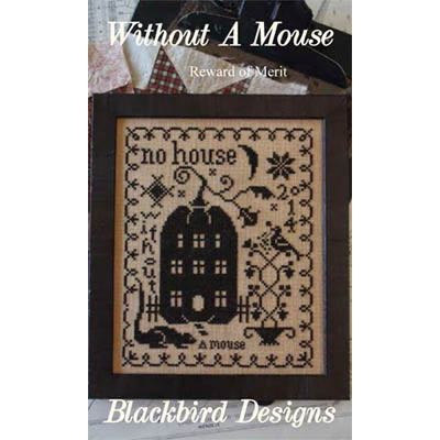 Blackbird Designs - Without a Mouse (Reward of Merit)