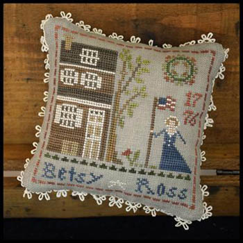 Little House Needleworks - Early Americans - Betsy Ross