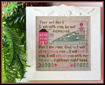Little House Needleworks - Fear Not (Isaiah 41:10)