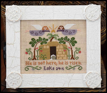 Little House Needleworks - He is Risen