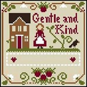 Little House Needleworks - Little Women Virtues - Gentle & Kind