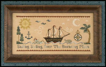 Little House Needleworks - Sailing, Sailing