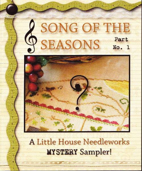 Little House Needleworks - Song of the Seasons Mystery - Part 1