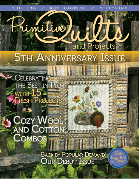 Primitive Quilts and Projects - Primitive Quilts and Projects Magazine - Summer 2016