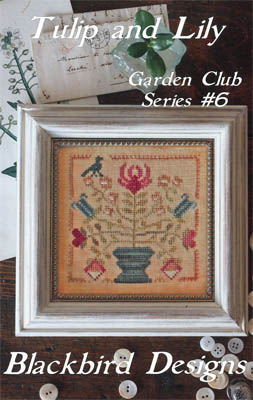 Blackbird Designs - Garden Club Series #6 - Tulip and Lily