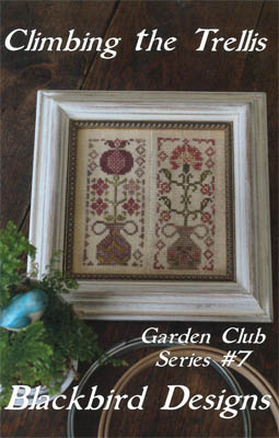 Blackbird Designs - Garden Club Series #7 - Climbing the Trellis