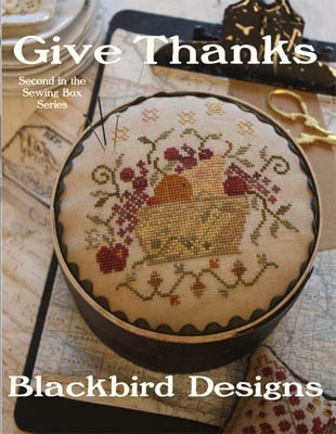 Blackbird Designs - Give Thanks - Sewing Box Series #2