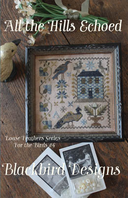 Blackbird Designs - Loose Feathers For the Birds 4 - All the Hills Echoed