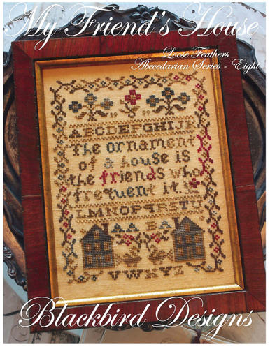 Blackbird Designs - My Friend's House - Loose Feathers Abecedarian #8 (LF#56)