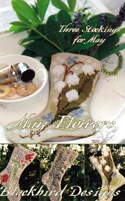 Blackbird Designs - Three Stockings for May - May Flowers