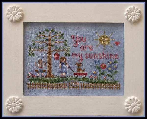 Country Cottage Needleworks - You are my Sunshine