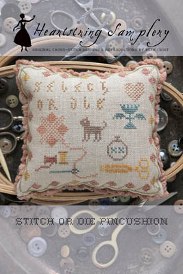 Heartstring Samplery - Stitch or Die Pincushion