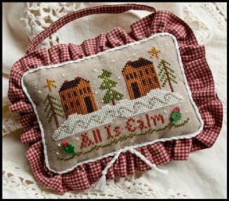 Little House Needleworks - All is Calm