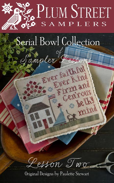 Plum Street Samplers - Serial Bowl - Sampler Lesson Two