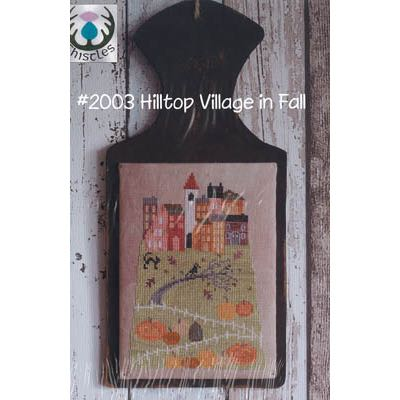 Thistles - Hilltop Village in Fall