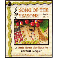 Little House Needleworks - Song of the Seasons Mystery - Part 2
